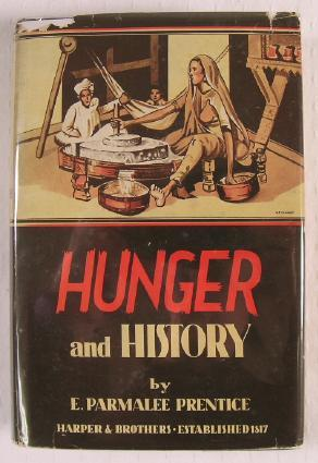 Hunger and History: The Influence of Hunger: Prentice, E. Parmalee