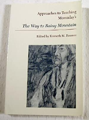 Approaches to Teaching Momaday's the Way to Rainy Mountain