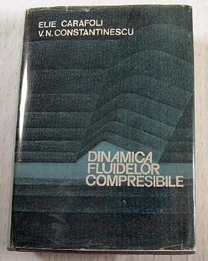 Dinamica Fluidelor Compresibile: Elie Carafoli; V. N. Constantinescu