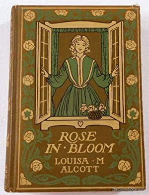 Rose in Bloom: A Sequel to Eight: Alcott, Louisa M