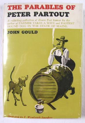 The Parables of Peter Partout: A Rollicking: Gould, John. Illustrated