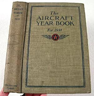 The Aircraft Year Book [Yearbook] for 1931. Volume Thirteen