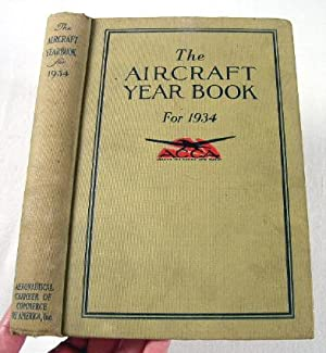 The Aircraft Year Book [Yearbook] for 1934. Volume Sixteen