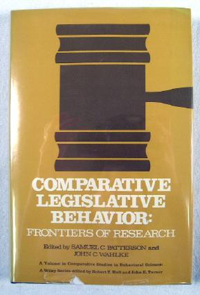 Comparative Legislative Behaviour : Frontiers of Research. Comparative Studies in Behavioral Science