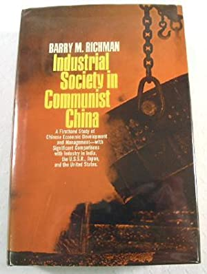 Industrial Society in Communist China: Richman, Barry M.