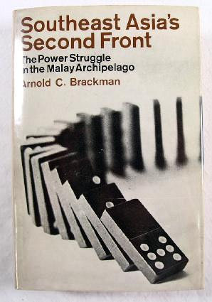 Southeast Asia's Second Front : The Power: Brackman, Arnold C.