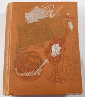 The Discovery and Conquest of the New World: Washington Irving, W.W. Robertson, Bemjamin Rush ...