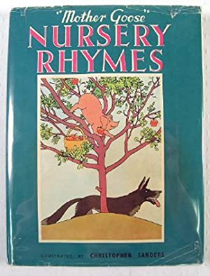 Mother Goose Nursery Rhymes: Mother Goose. Arranged By Lorna North. Illustrated By Christopher ...