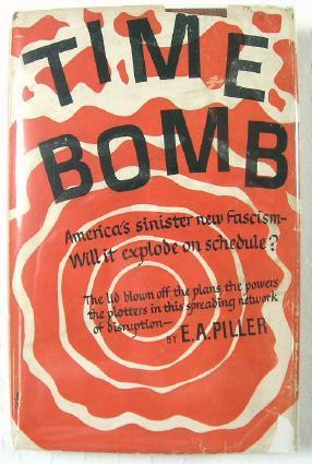 Time Bomb : America's Sinister New Fascism: Piller, E.A.