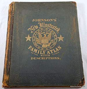 Johnson's New Illustrated Family Atlas of the World, with Physical Geography, and with Descriptio...