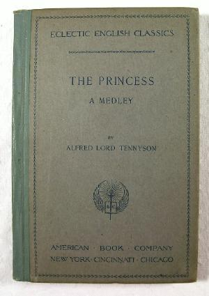 The Princess, a Medley : Eclectic English Classics