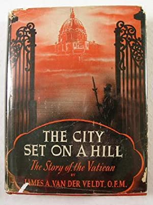 The City Set on a Hill : The Story of the Vatican