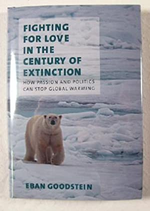 Fighting for Love in the Century of Extinction : How Passion and Politics Can Stop Global Warming