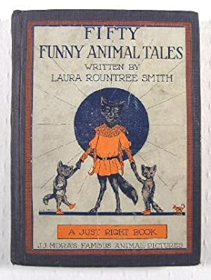 Fifty Funny Animal Tales : A Just: Smith, Laura Roundtree