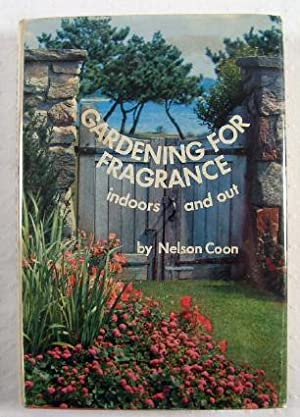 Gardening for Fragrance : Indoors and Out