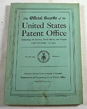 The Official Gazette of the United States Patent Office. Vol. 533, No. 3 - December 16, 1941