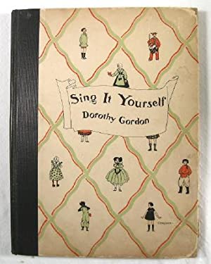 Sing it Yourself : Collection of Folk Songs from 'The Young People's Concert Hour' By Dorothy Gordon