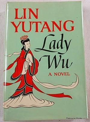 Lady Wu. A Novel By Lin Yutang: Yutang, Lin