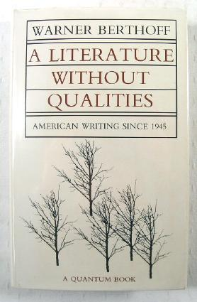 A Literature Without Qualities: American Writing Since 1945
