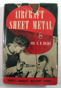 Aircraft Sheet Metal : Drake's Aircraft Mechanic: Drake, R.H.