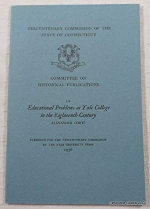 Educational Problems at Yale College in the Eighteenth Century. Tercentenary Commission of the St...