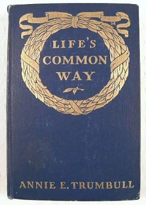 Life's Common Way: Trumbull, Annie Eliot