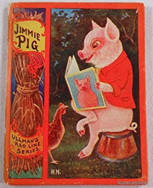 Jimmie Pig. A Story for Little Tots.: Uncle Milton
