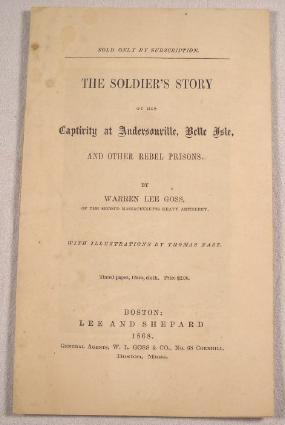 The Soldier's Story of His Captivity at Andersonville, Belle Isle, and Other Rebel Prisons. Sales...