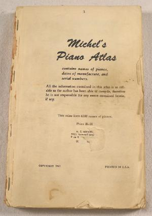 Michel's Piano Atlas. Contains Names of Pianos,: Michel, N. E.