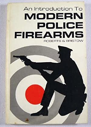 An Introduction to Modern Police Firearms