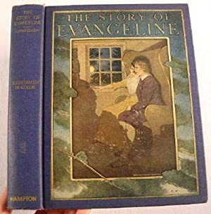 The Story of Evangeline, Adapted from Longfellow.: Longfellow, Henry W.