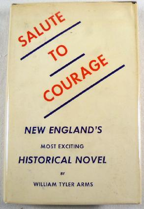 Salute to Courage [New England's Most Exciting: Arms, William Tyler
