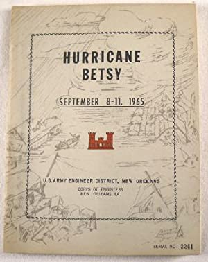 Report on Hurricane Betsy: 8-11 September 1965 in the U. S. Army Engineer District, New Orleans