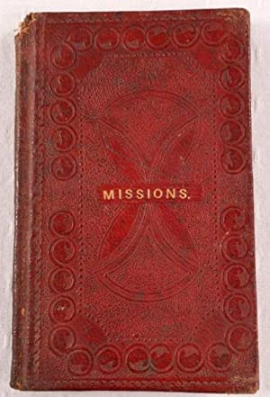 Missions: A Poem. Delivered at the Anniversary of the Porter Rhetorical Society in the Theologica...