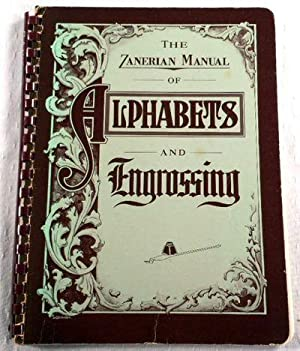 The Zanerian Manual of Alphabets and Engrossing: Parker Zaner Bloser and Earl A. Lupfer; Thomas ...