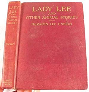 Lady Lee and Other Animal Stories: Ensign, Hermon Lee.