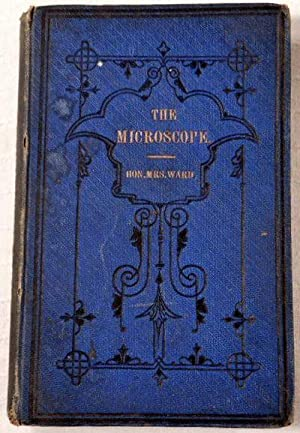 The Microscope, or Descriptions of Various Objects of Especial Interest and Beauty, Adapted for M...