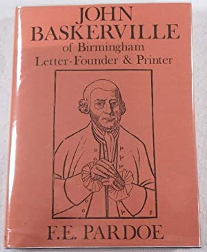 John Baskerville: of Birmingham Letter-Founder and Printer