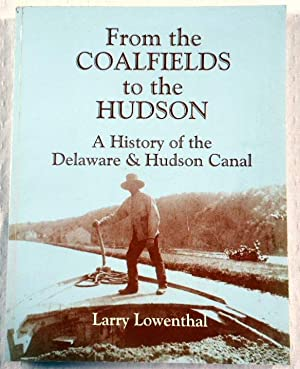 From the Coalfields to the Hudson: A History of the Delaware & Hudson Canal