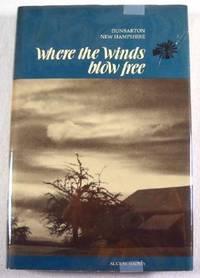 Where the Winds Blow Free: Dunbarton, New: Hadley, Alice M.;Dunbarton