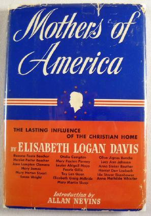 Mothers of America: The Lasting Influence of the Christian Home