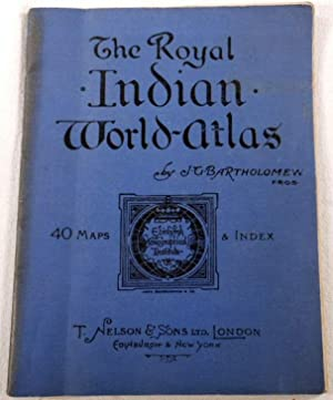 The Royal Indian World-Atlas. A Series of Full Coloured Maps with Index