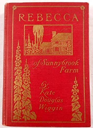 Rebecca of Sunnybrook Farm. Signed Illustrated Holiday Edition