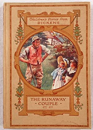 The Runaway Couple and Other Stories. Children's: Dickens, Charles. Told