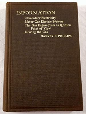 Information: Elementary Electricity; Motor Car Electric Systems; The Gas Engine from an Ignition ...