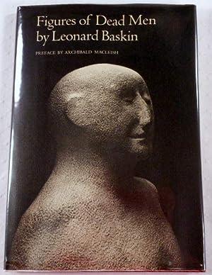 Figures of Dead Men: Baskin, Leonard. Photographs