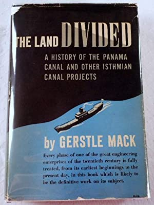 The Land Divided: A History of the Panama Canal and Other Isthmian Canal Projects