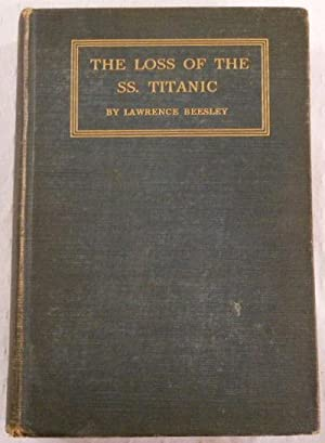 The Loss of the SS. Titanic. Its: Beesley, Lawrence (One