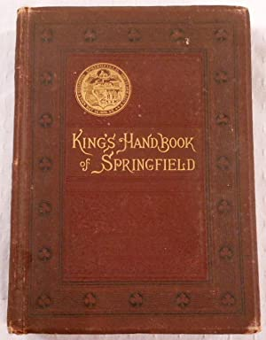 King's Handbook of Springfield, Massachusetts. A Series: King, Moses