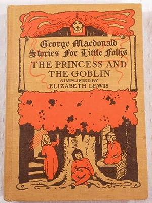 The Princess and the Goblin. George Macdonald: MacDonald, George. Simplified